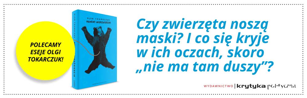 TOKARCZUK-MOMENT-NIEDZWIEDZIA