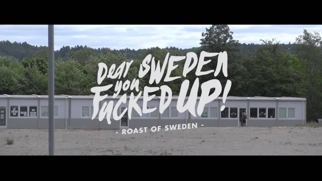 Dear Sweden, you fucked up. Roast of Sweden by Subtopia